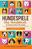 Hundespiele: 101 geniale Spiele für Hunde